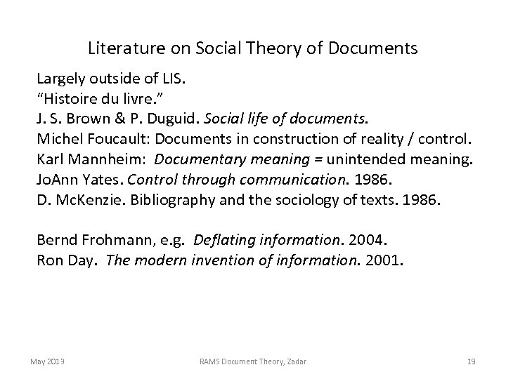 """Literature on Social Theory of Documents Largely outside of LIS. """"Histoire du livre. """""""