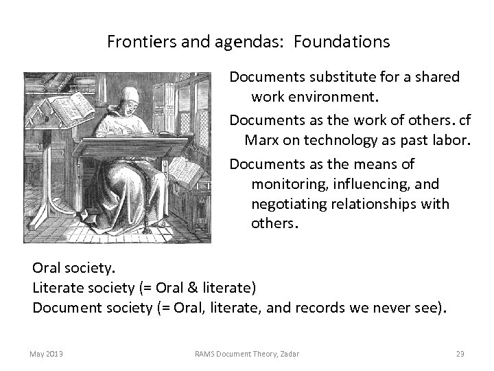 Frontiers and agendas: Foundations Documents substitute for a shared work environment. Documents as the