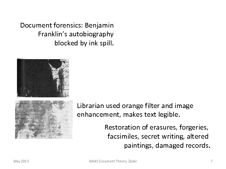 Document forensics: Benjamin Franklin's autobiography blocked by ink spill. Librarian used orange filter and