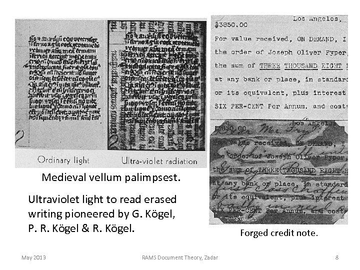 Medieval vellum palimpsest. Ultraviolet light to read erased writing pioneered by G. Kögel, P.