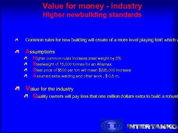 Value for money - industry Higher newbuilding standards Common rules for new building will