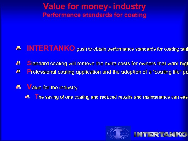 Value for money- industry Performance standards for coating INTERTANKO push to obtain performance standards