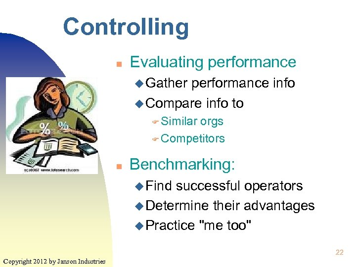 Controlling n Evaluating performance u Gather performance info u Compare info to F Similar