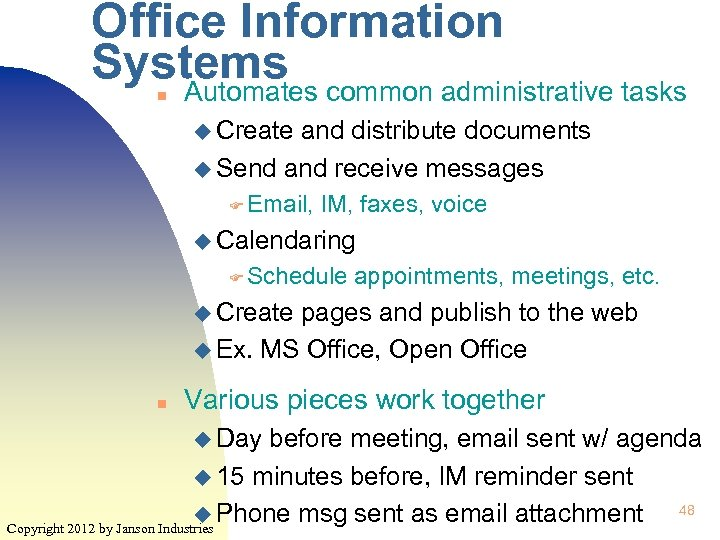 Office Information Systems common administrative tasks Automates n u Create and distribute documents u