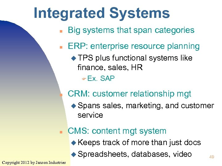 Integrated Systems n Big systems that span categories n ERP: enterprise resource planning u
