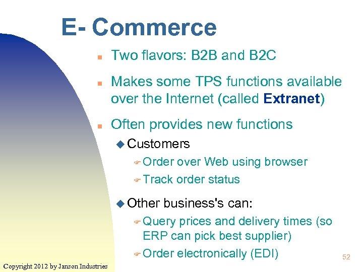 E- Commerce n n n Two flavors: B 2 B and B 2 C