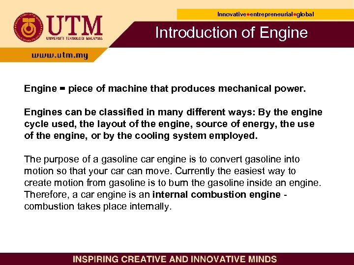 Innovative●entrepreneurial●global Innovative● entrepreneurial● Introduction of Engine = piece of machine that produces mechanical power.