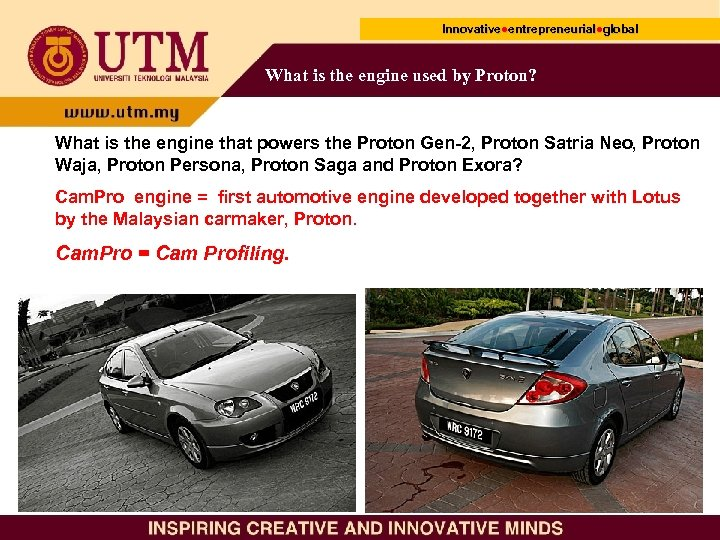 Innovative●entrepreneurial●global Innovative● entrepreneurial● What is the engine used by Proton? What is the engine