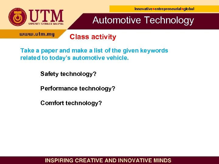 Innovative●entrepreneurial●global Innovative● entrepreneurial● Automotive Technology Class activity Take a paper and make a list