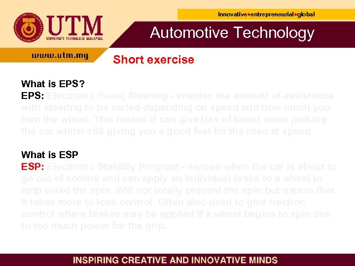 Innovative●entrepreneurial●global Innovative● entrepreneurial● Automotive Technology Short exercise What is EPS? EPS: Electronic Power Steering