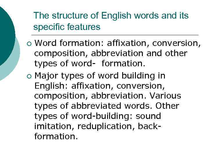 Word Formation Why study word-formation processes Questions