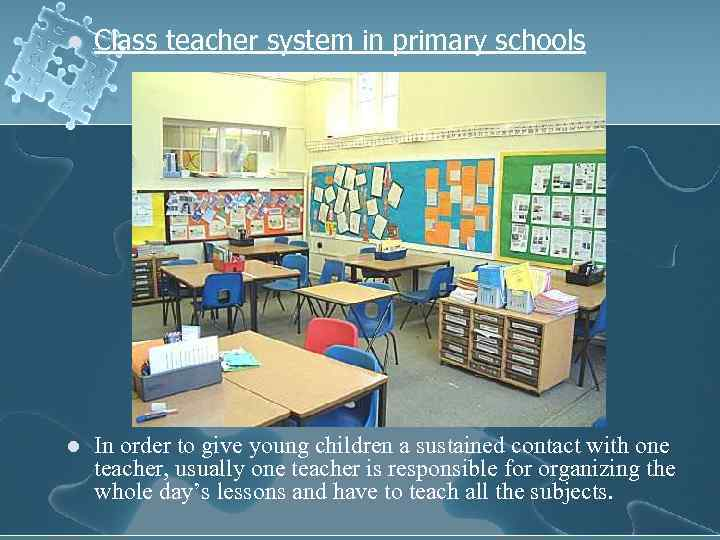 l Class teacher system in primary schools l In order to give young children