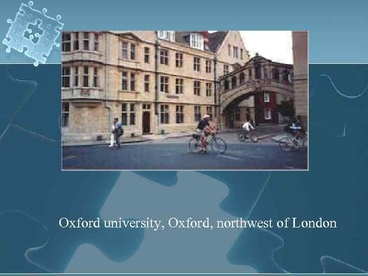 Oxford university, Oxford, northwest of London