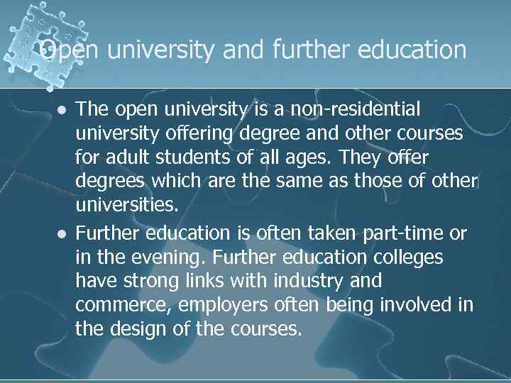 Open university and further education l l The open university is a non-residential university