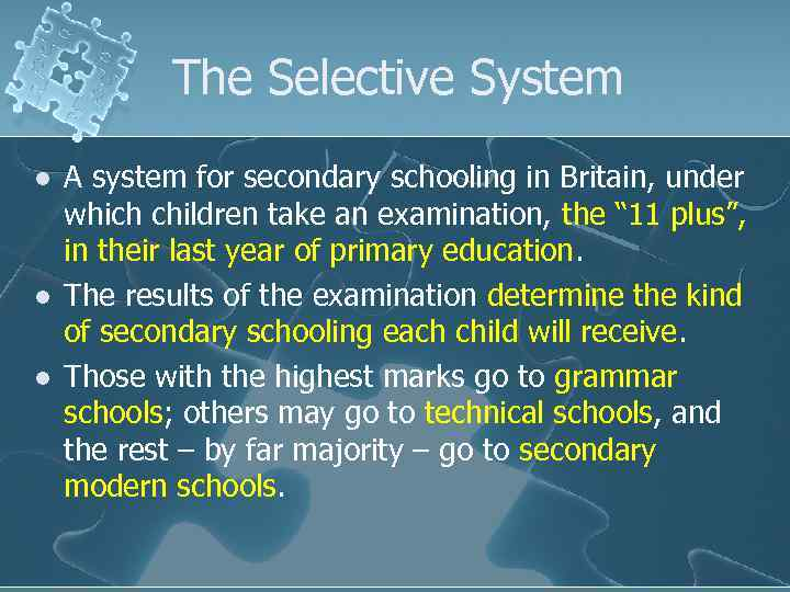 The Selective System l l l A system for secondary schooling in Britain, under