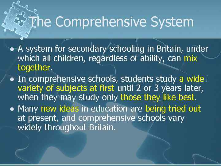 The Comprehensive System l l l A system for secondary schooling in Britain, under