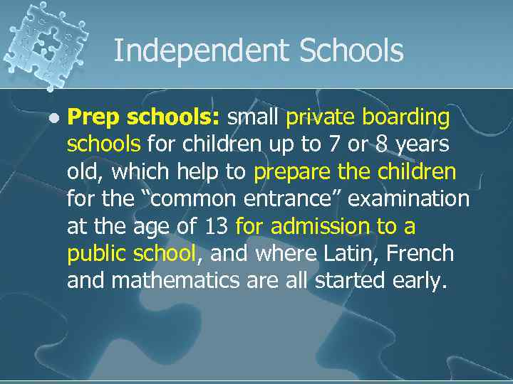Independent Schools l Prep schools: small private boarding schools for children up to 7