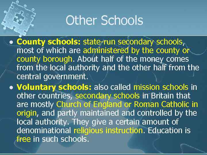 Other Schools l l County schools: state-run secondary schools, most of which are administered