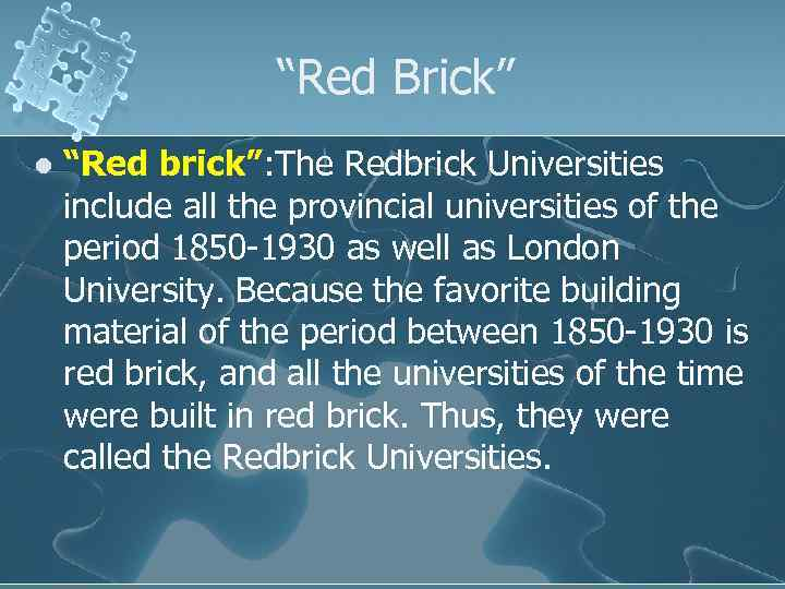 """""""Red Brick"""" l """"Red brick"""": The Redbrick Universities include all the provincial universities of"""
