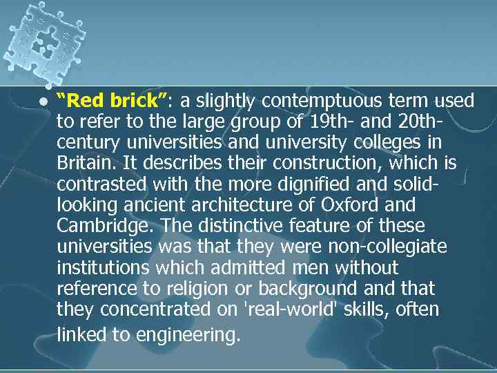 """l """"Red brick"""": a slightly contemptuous term used to refer to the large group"""