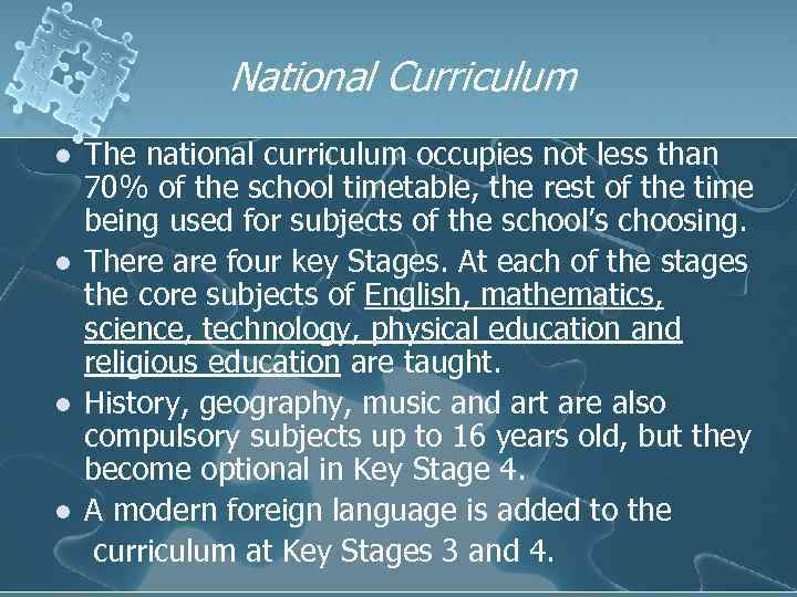 National Curriculum l l The national curriculum occupies not less than 70% of the