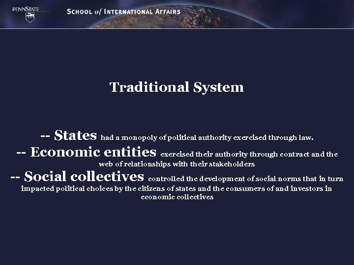 Traditional System -- States had a monopoly of political authority exercised through law. --