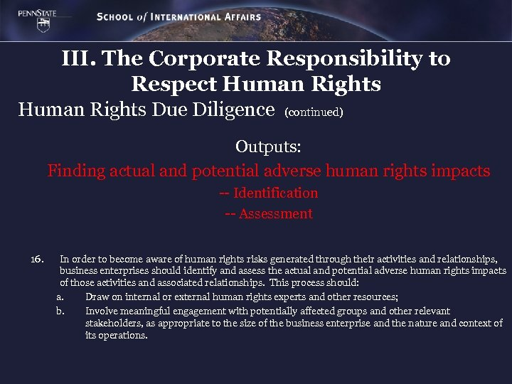 III. The Corporate Responsibility to Respect Human Rights Due Diligence (continued) Outputs: Finding actual
