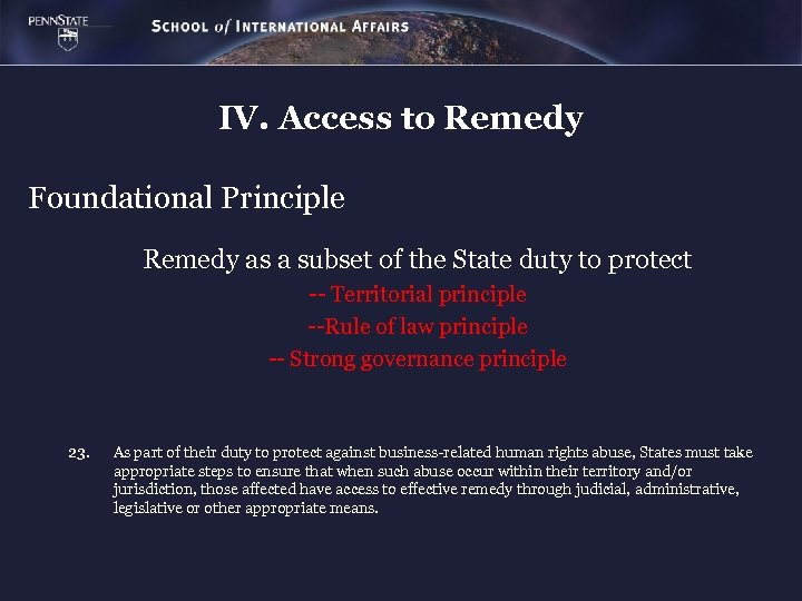 IV. Access to Remedy Foundational Principle Remedy as a subset of the State duty
