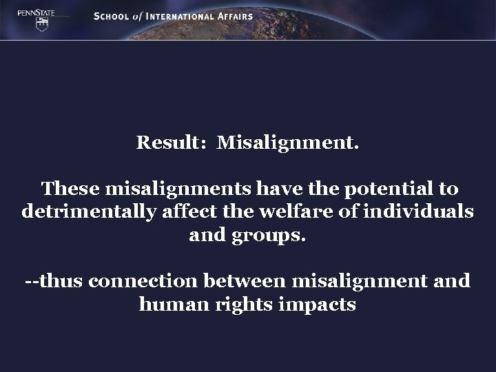 Result: Misalignment. These misalignments have the potential to detrimentally affect the welfare of individuals