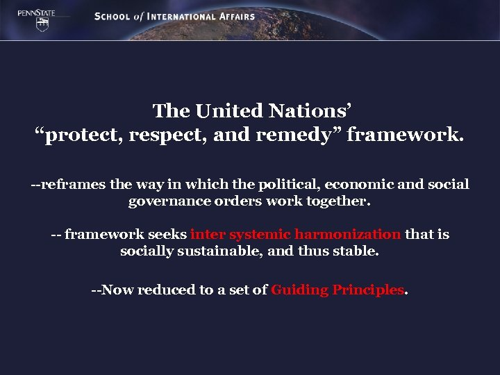 "The United Nations' ""protect, respect, and remedy"" framework. --reframes the way in which the"