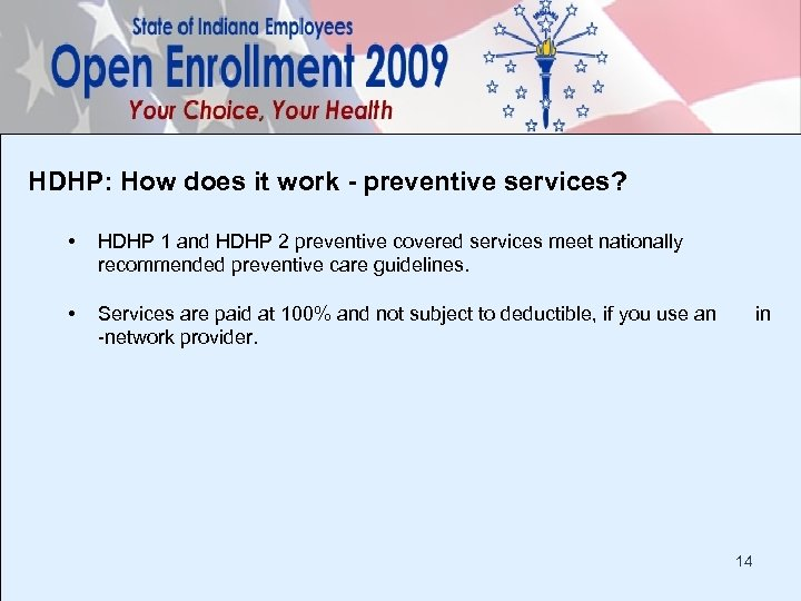 HDHP: How does it work - preventive services? • HDHP 1 and HDHP 2