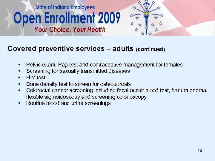 Covered preventive services – adults (continued) • • • Pelvic exam, Pap test and