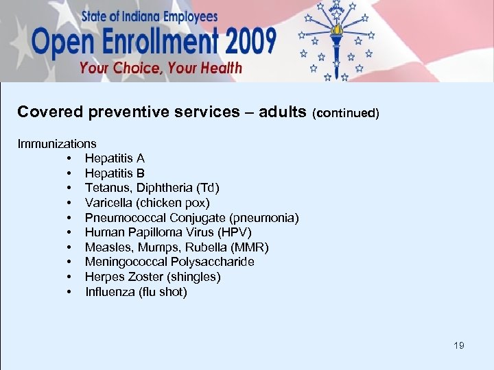Covered preventive services – adults (continued) Immunizations • Hepatitis A • Hepatitis B •