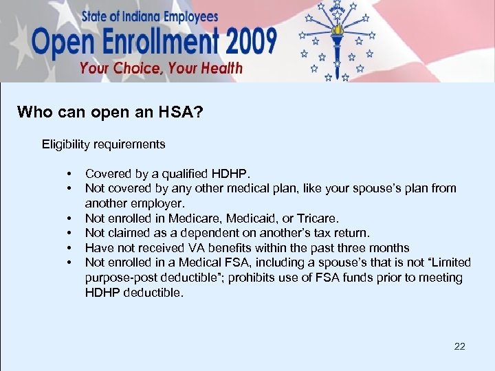Who can open an HSA? Eligibility requirements • • • Covered by a qualified