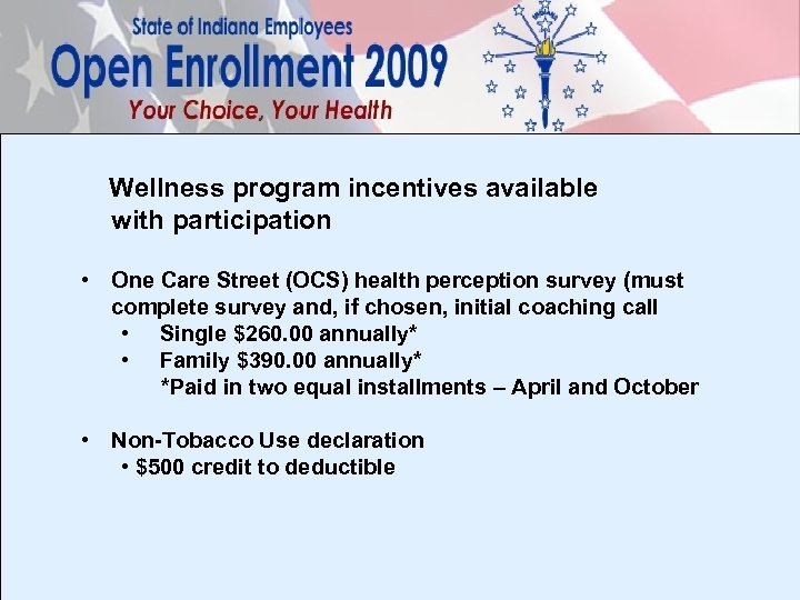 Wellness program incentives available with participation • One Care Street (OCS) health perception survey