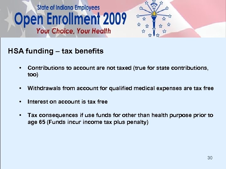 HSA funding – tax benefits • Contributions to account are not taxed (true for