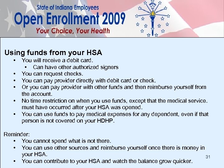 Using funds from your HSA • • • You will receive a debit card.