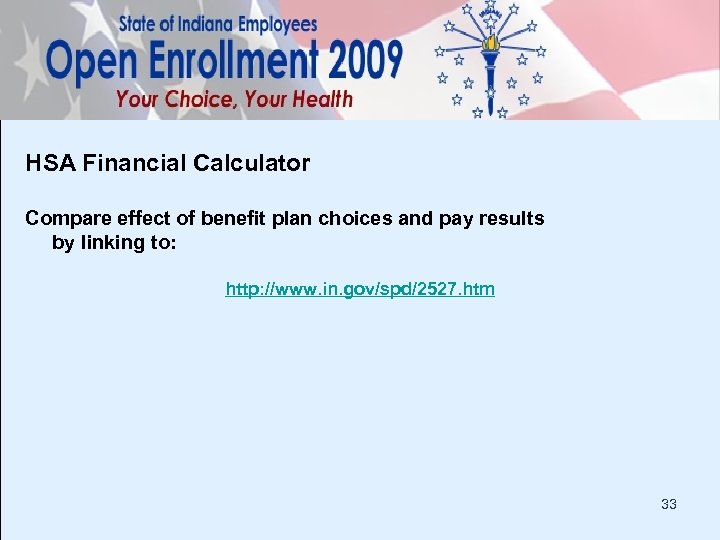 HSA Financial Calculator Compare effect of benefit plan choices and pay results by linking