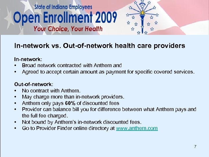 In-network vs. Out-of-network health care providers In-network: • Broad network contracted with Anthem and