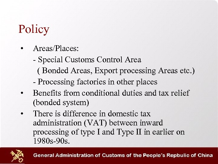 Policy • • • Areas/Places: - Special Customs Control Area ( Bonded Areas, Export