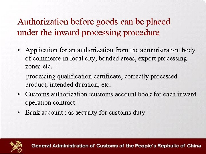 Authorization before goods can be placed under the inward processing procedure • Application for