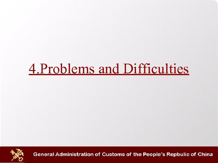4. Problems and Difficulties