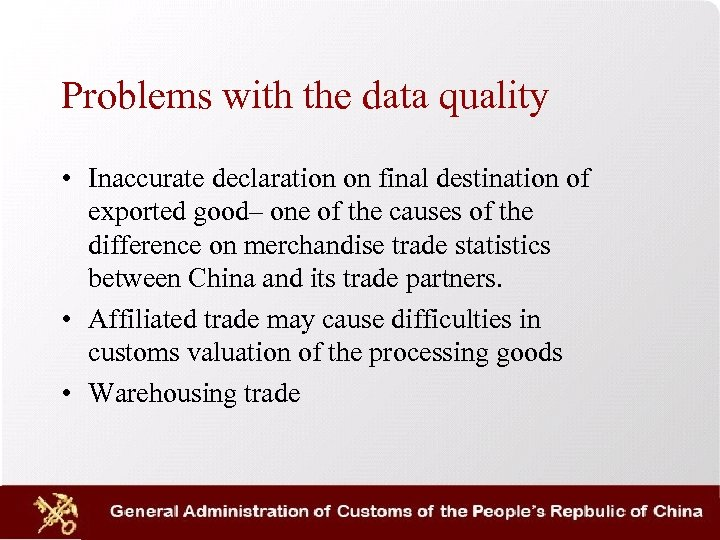 Problems with the data quality • Inaccurate declaration on final destination of exported good–