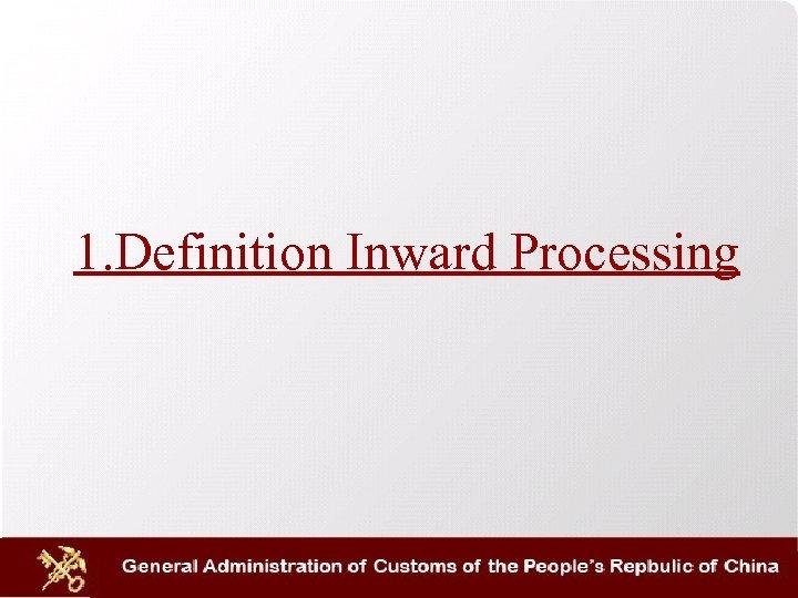 1. Definition Inward Processing