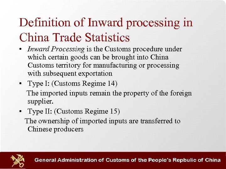 Definition of Inward processing in China Trade Statistics • Inward Processing is the Customs