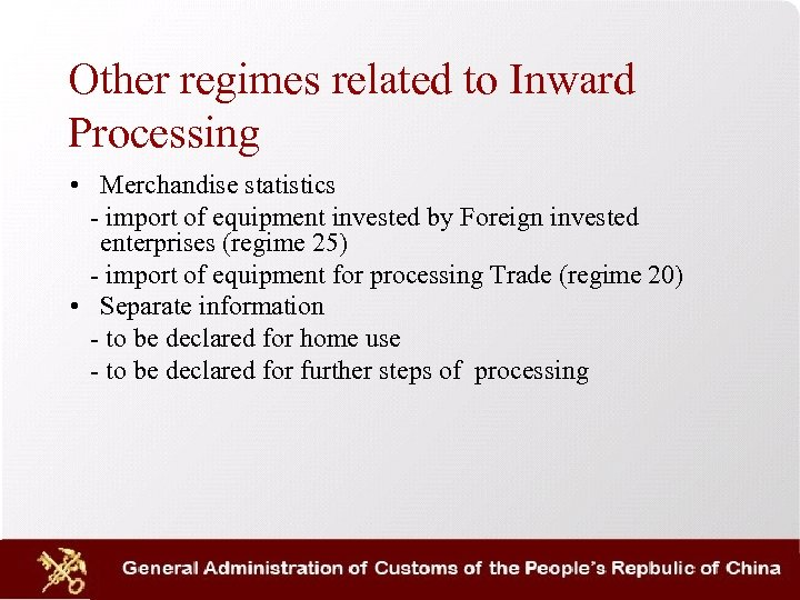 Other regimes related to Inward Processing • Merchandise statistics - import of equipment invested