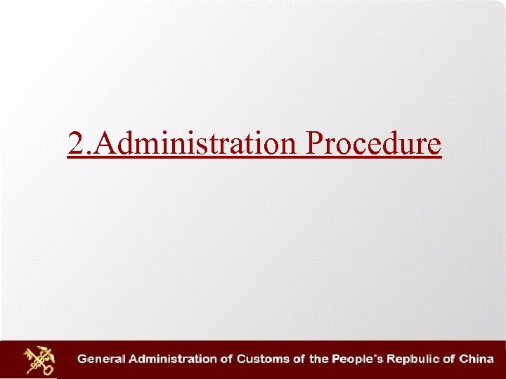 2. Administration Procedure