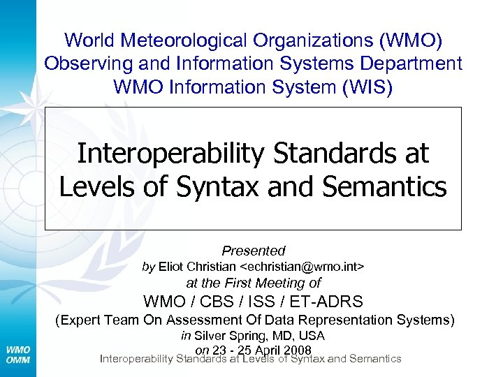 World Meteorological Organizations (WMO) Observing and Information Systems Department WMO Information System (WIS) Interoperability