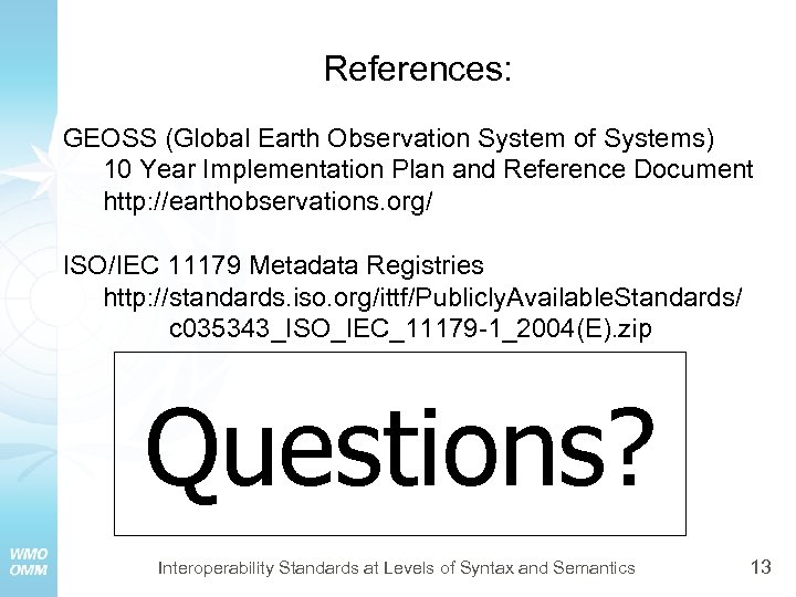 References: GEOSS (Global Earth Observation System of Systems) 10 Year Implementation Plan and Reference
