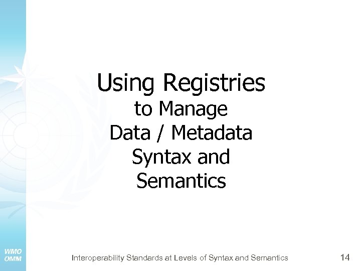 Using Registries to Manage Data / Metadata Syntax and Semantics Interoperability Standards at Levels